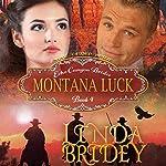 Mail Order Bride: Montana Luck: Echo Canyon Brides, Book 4 | Linda Bridey