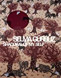 img - for Selma Gurbuz: Shadows of My Self book / textbook / text book