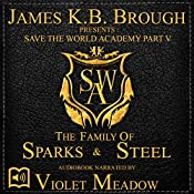 The Family of Sparks & Steel: Save the World Academy, Book 5 | James K. B. Brough