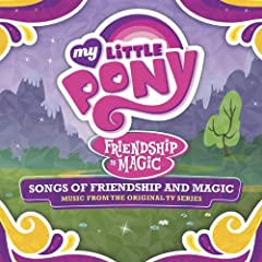 My Little Pony - Songs of Friendship and Magic (Music from the Original TV Series)