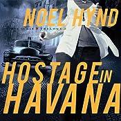 Hostage in Havana | [Noel Hynd]