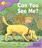 Roderick Hunt Oxford Reading Tree: Stage 1+: First Phonics: Can You See Me?
