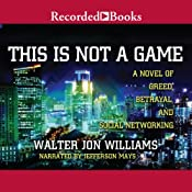 This Is Not a Game | [Walter Jon Williams]