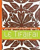 echange, troc Michèle de Chazeaux, Marie-Noëlle Frémy - Le Tifaifai : Arts et artisanats de Polynésie française