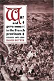 War and Government in the French Provinces (0521893003) by Potter, David