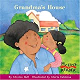 Kirsten Hall Grandma's House (My First Reader)
