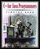 C++ For Java Programmers (0201612461) by Budd, Timothy A.