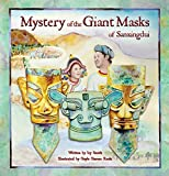 img - for Mystery of the Giant Masks of Sanxingdui book / textbook / text book