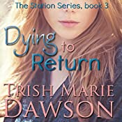 Dying to Return: The Station Series   Trish Marie Dawson