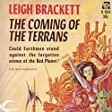 The Coming of the Terrans (       UNABRIDGED) by Leigh Brackett Narrated by Gary Dikeos