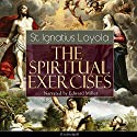 The Spiritual Exercises Audiobook by Ignatius Loyola Narrated by Edward Miller