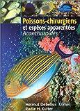 echange, troc Helmut Debelius, Rudie H. Kuiter - Poissons-chirurgiens et espèces apparentées : Acanthuroïdes