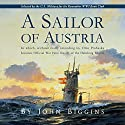A Sailor of Austria: The Otto Prohaska Novels, Book 1 Audiobook by John Biggins Narrated by Nigel Patterson