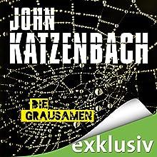 Die Grausamen Hörbuch von John Katzenbach Gesprochen von: Uve Teschner