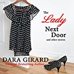 The Lady Next Door and Other Stories | Dara Girard
