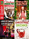 Christmas Recipe Collections: Christmas Crock Pot, Slow Cooker, Drinks, and Cocktail Recipes ~ 4 BOOKS IN 1: 75 Delicious Christmas and Holiday Recipes ... Will LOVE! (Christmas Recipe Cookbooks)