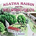 Agatha Raisin and the Wellspring of Death: Agatha Raisin Mysteries, Book 7 Audiobook by M. C. Beaton Narrated by Penelope Keith