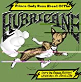 Prince Cody Runs Ahead of the Hurricane (Prince Cody and His Buddy Murphy)
