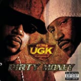 Dirty Money ~ UGK