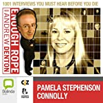 Enough Rope with Andrew Denton: Pamela Stephenson Connolly | Andrew Denton