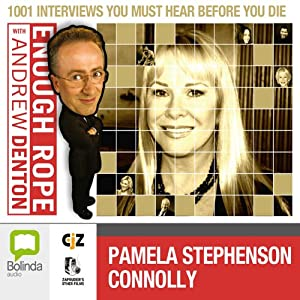 Enough Rope with Andrew Denton: Pamela Stephenson Connolly | [Andrew Denton]