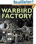 Warbird Factory: North American Aviat...