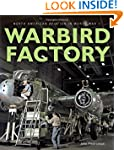 Warbird Factory: North American Aviat...
