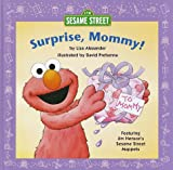 img - for Surprise, Mommy! (Sesame Street Elmo's World) book / textbook / text book