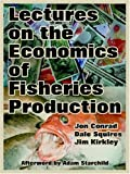 img - for Lectures on the Economics of Fisheries Production book / textbook / text book