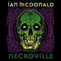 Necroville (       UNABRIDGED) by Ian McDonald Narrated by Christopher Ragland