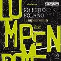 Lumpenroman Hörbuch von Roberto Bolano Gesprochen von: Winnie Böwe