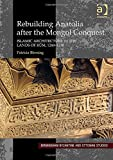 img - for Rebuilding Anatolia After the Mongol Conquest: Islamic Architecture in the Lands of Rum, 1240-1330 (Birmingham Byzantine and Ottoman Studies) book / textbook / text book