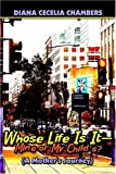 img - for Whose Life Is It Mine or My Child's?: (A Mother's Journey) book / textbook / text book