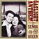 The Gaslight Anthem Senor and the Queen [7
