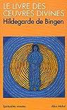 Le Livre des oeuvres divines : Visions par Bingen
