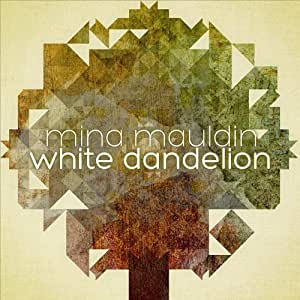 Mina Mauldin - White Dandelion - Amazon.com Music