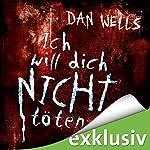 Ich will dich nicht töten (Serienkiller 3) | Dan Wells
