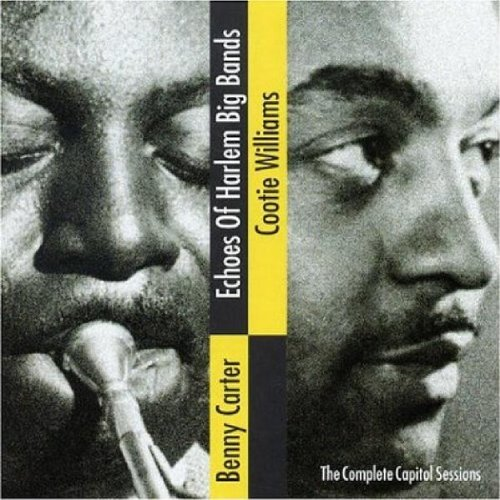Complete Capitol Sessions 1943-1946 by Benny Carter and Cootie Williams