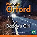Daddy's Girl Audiobook by Margie Orford Narrated by Jacqueline King