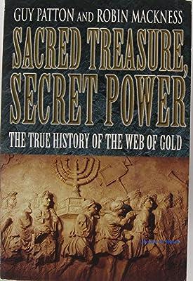 Sacred Treasure, secret power The true History of the web of gold de Guy Patton Robin Mackness