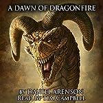 A Dawn of Dragonfire: Dragonlore, Book 1 | Daniel Arenson