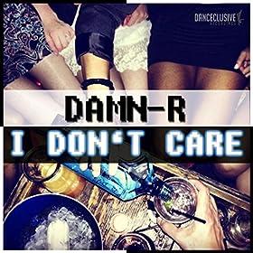 Damn-R-I Don't Care