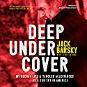 Deep Undercover: My Secret Life and Tangled Allegiances as a KGB Spy in America Audiobook by Jack Barsky, Cindy Coloma Narrated by Stephen Bowlby