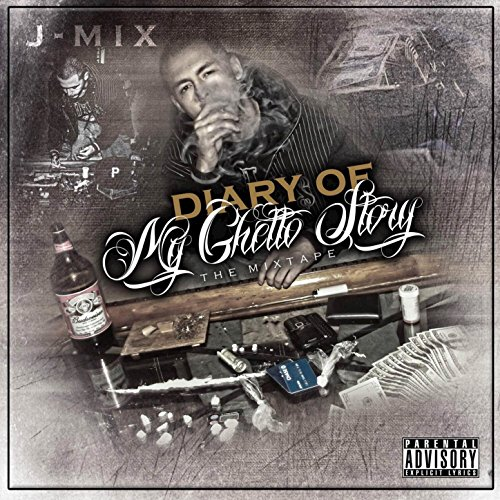 J-Mix-Diary Of My Ghetto Story (The Mixtape)-WEB-2015-LEV Download