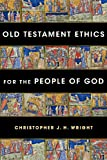 img - for Old Testament Ethics for the People of God book / textbook / text book