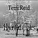 Haunted Tales: Mary O'Reilly Paranormal Mystery, Book 15 Audiobook by Terri Reid Narrated by Erin Spencer