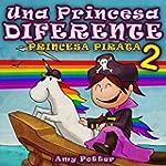 Una Princesa Diferente - Princesa Pir...