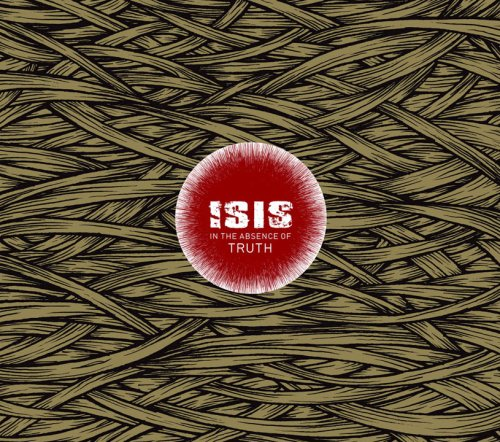 Isis - In The Absence Of Truth - Zortam Music