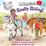 Pony Scouts: Really Riding! (       UNABRIDGED) by Catherine Hapka, Anne Kennedy Narrated by Heather Corriga