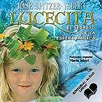 Lucecita, El Secreto de la Esfera Mágica | José Spitzer Ysbert